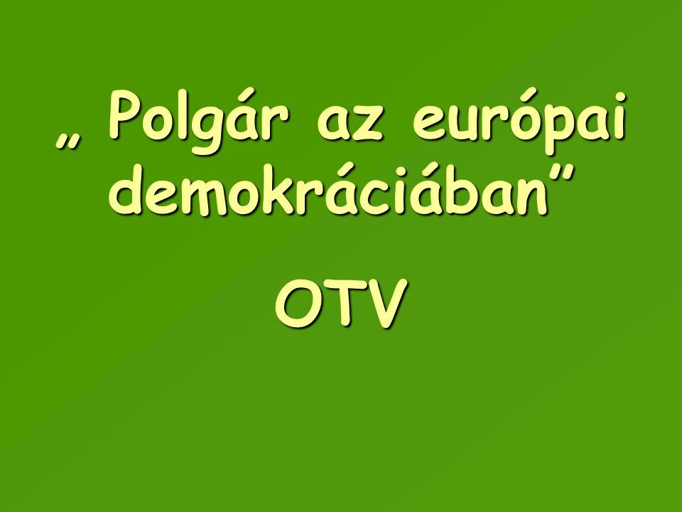""""""" Polgár az európai demokráciában"""" OTV"""