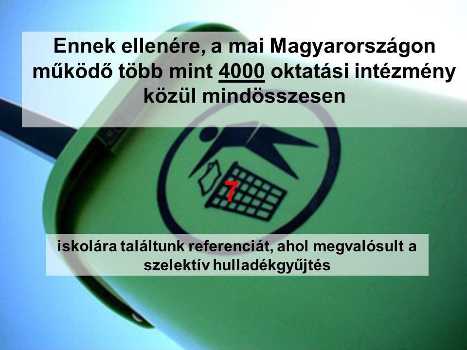 Ennek ellenére, a mai Magyarországon működő több mint 4000 oktatási intézmény közül mindösszesen iskolára találtunk referenciát, ahol megvalósult a sz
