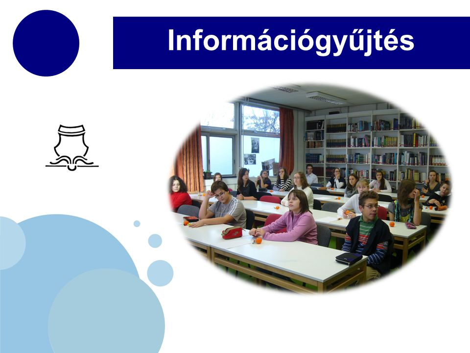 www.company.com Információgyűjtés Kérdőíves adatgyűjtés 70 fő részvételével, kérdezés helyszíne a könyvtár