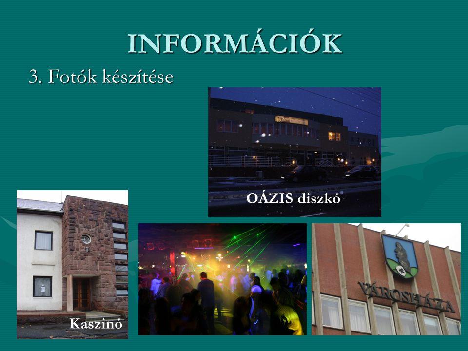 INFORMÁCIÓK 3. Fotók készítése Kaszinó OÁZIS diszkó