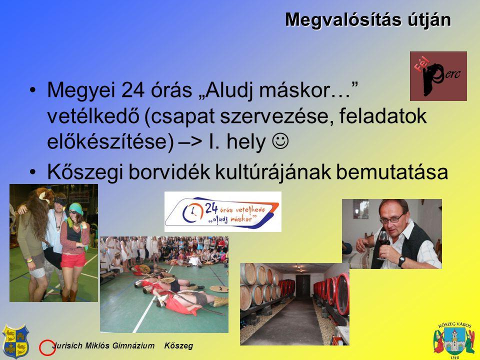 """Megyei 24 órás """"Aludj máskor…"""" vetélkedő (csapat szervezése, feladatok előkészítése) –> I. hely Kőszegi borvidék kultúrájának bemutatása Megvalósítás"""
