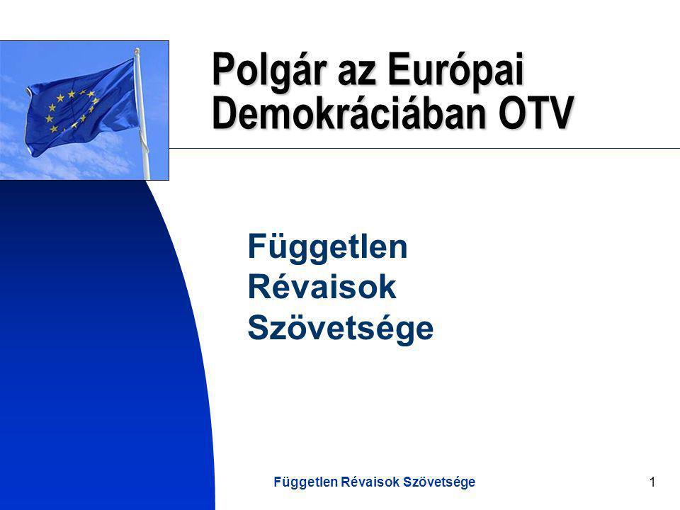Független Révaisok Szövetsége1 Polgár az Európai Demokráciában OTV Független Révaisok Szövetsége
