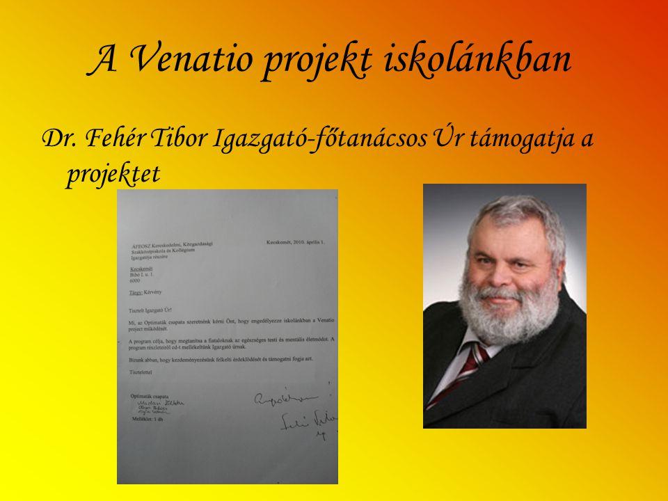 A Venatio projekt iskolánkban Dr. Fehér Tibor Igazgató-főtanácsos Úr támogatja a projektet