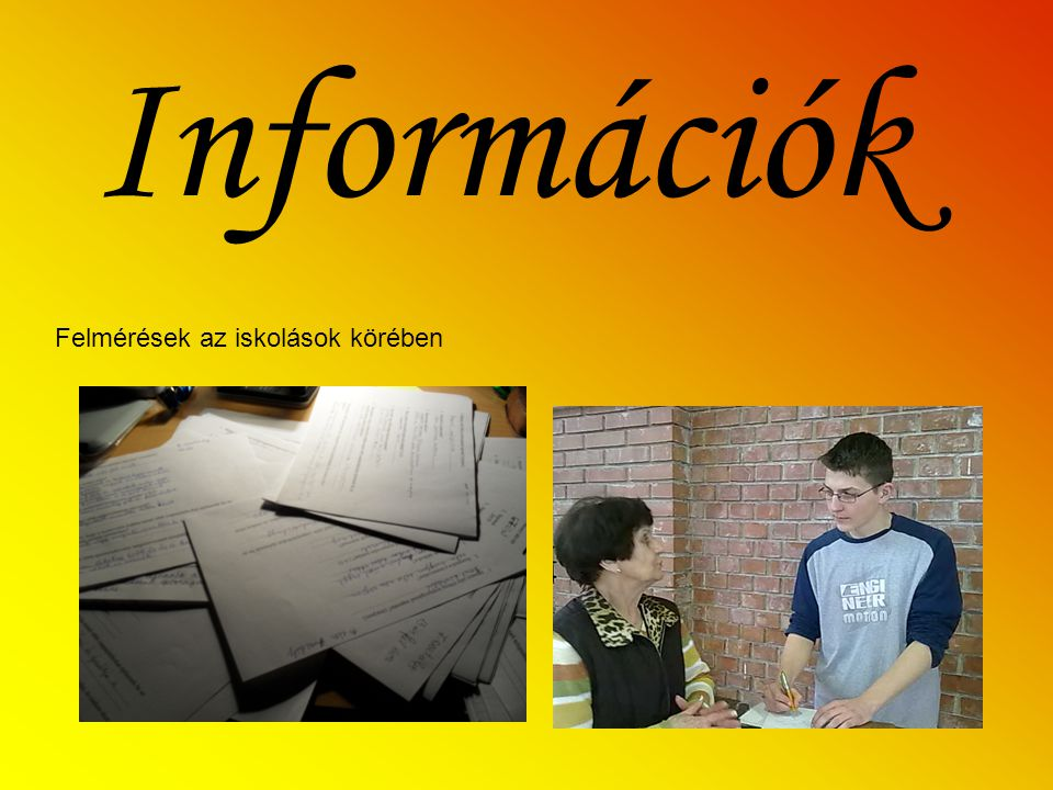 Információk Felmérések az iskolások körében