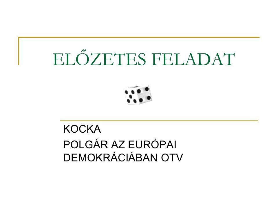 ELŐZETES FELADAT KOCKA POLGÁR AZ EURÓPAI DEMOKRÁCIÁBAN OTV