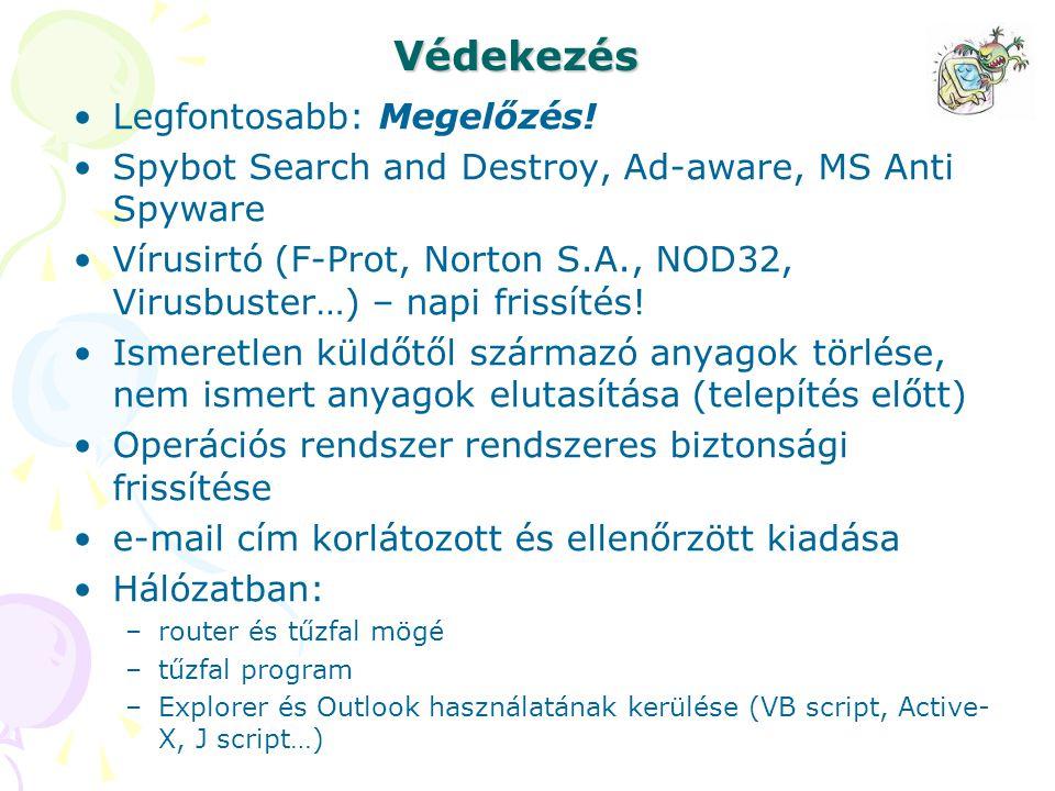 Védekezés Legfontosabb: Megelőzés! Spybot Search and Destroy, Ad-aware, MS Anti Spyware Vírusirtó (F-Prot, Norton S.A., NOD32, Virusbuster…) – napi fr
