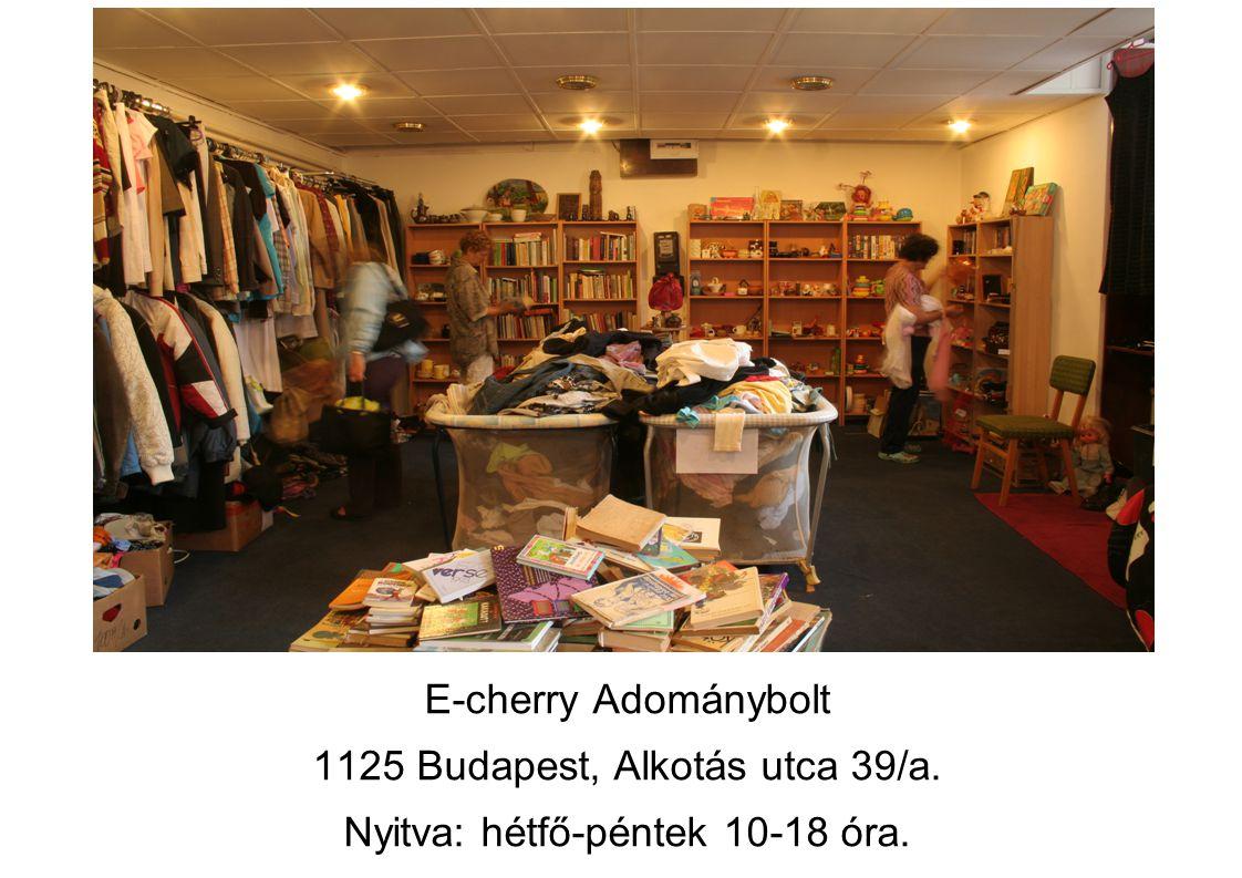 E-cherry Adománybolt 1125 Budapest, Alkotás utca 39/a. Nyitva: hétfő-péntek 10-18 óra.