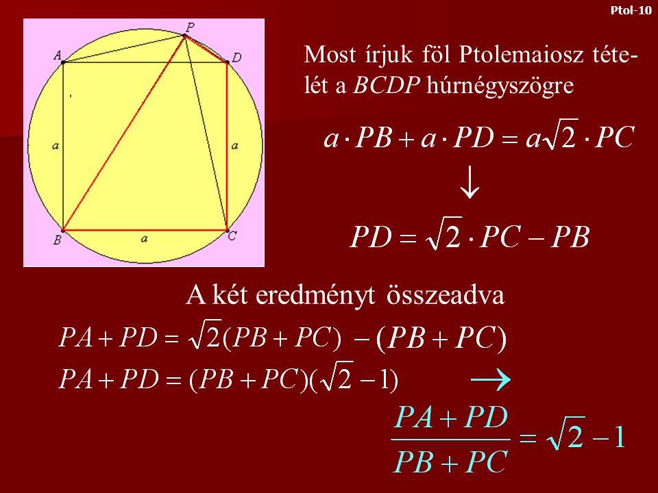 Írjuk föl Ptolemaiosz tételét az ABCP húrnégyszögre Térjünk rá a második feladatra Ptol-9