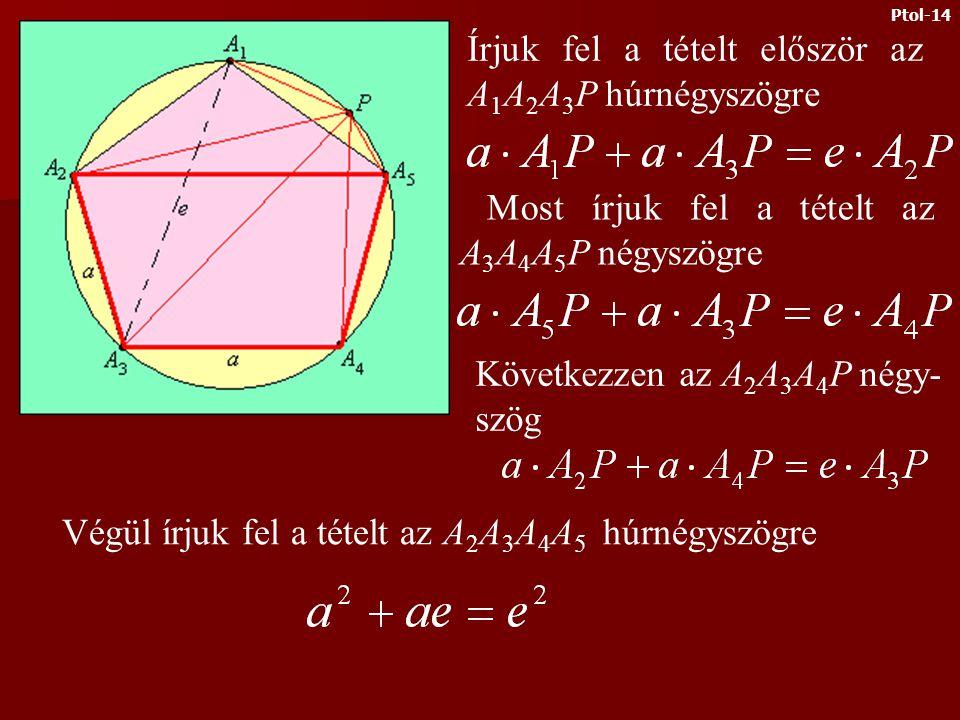 Legyen P az A 1 A 2 A 3 A 4 A 5 szabályos ötszög A 1 A 5 ívének egy tetszőleges pontja.