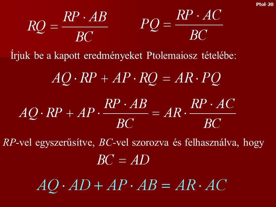A házi feladat megoldása Ptolemaiosz tétele szerint: Az ABC és PQR háromszögek hasonlók: Ptol-19
