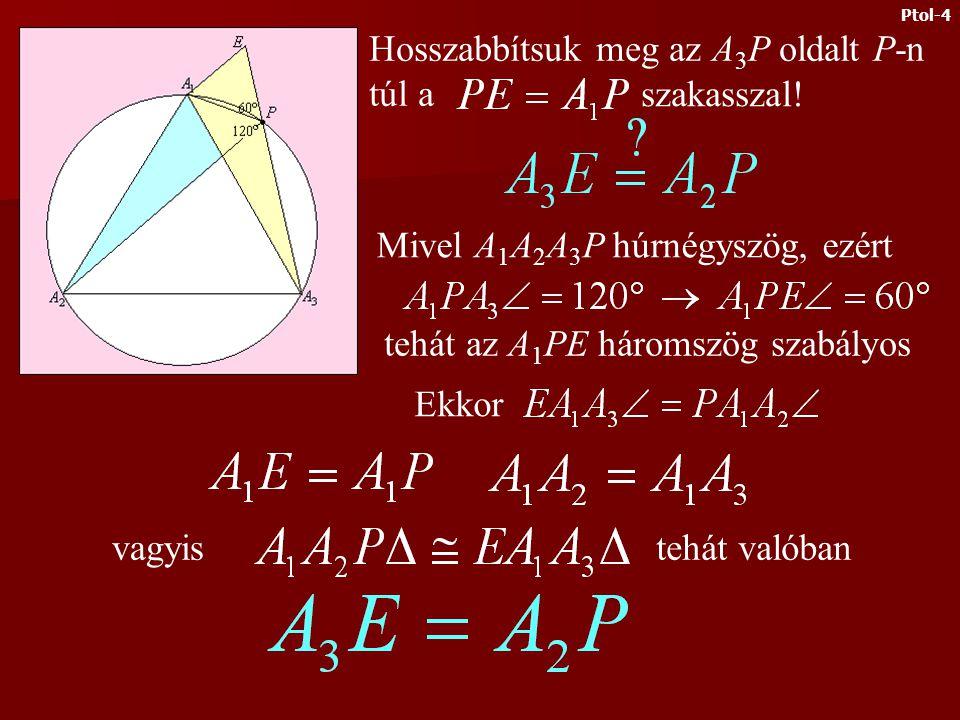 1.) Legyen P az A 1 A 2 A 3 szabályos háromszög köré írt köre A 1 A 3 ívének egy tetszőleges pontja.