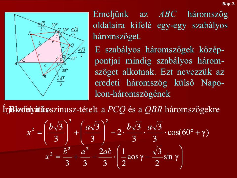 Emeljünk az ABC háromszög oldalaira kifelé egy-egy szabályos háromszöget.