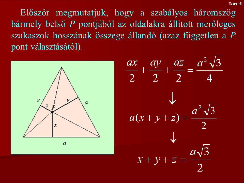 A háromszög Torricelli- (izogonális) pontja A háromszög Torricelli- (izogonális) pontja az a belső P pont, melyből a háromszög mindhárom oldala 120 o -os szögben látszik (feltéve, hogy a háromszögnek minden szöge kisebb 120 o - nál).