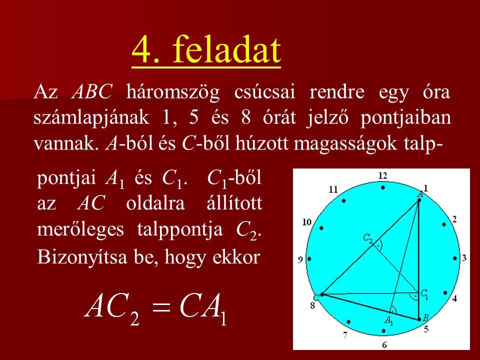 Az ABC háromszög csúcsai rendre egy óra számlapjának 1, 5 és 8 órát jelző pontjaiban vannak. A-ból és C-ből húzott magasságok talp- 4. feladat pontjai