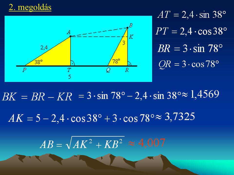 Vegyünk fel egy-egy a, b és c szakaszt úgy, hogy c az a- val is és b-vel is 60 o -os szöget zárjon be.