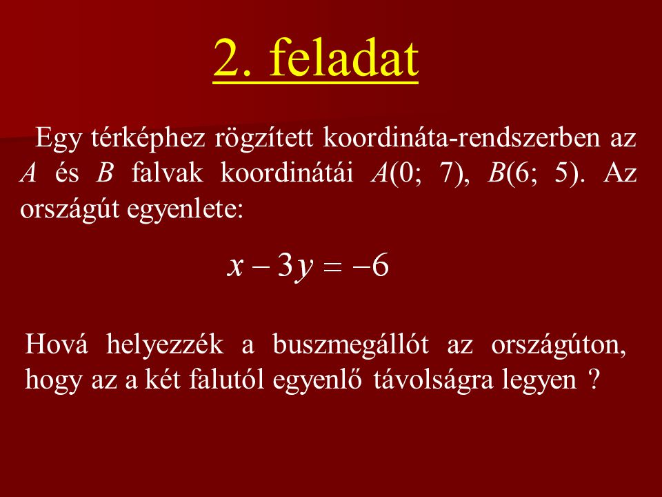 6.feladat Egy háromszög két csúcsa: A(0; 2), B(-2; 0), a harma- dik csúcsa az egyenletű körön van.