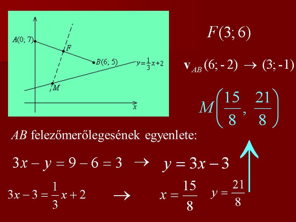 AB felezőmerőlegesének egyenlete: