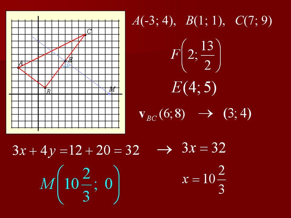 2. feladat Egy térképhez rögzített koordinátarendszerben három falu koordinátái: A(-3; 4), B(1; 1), C(7; 9). a) Igaz-e, hogy az A-ból B-be és a B-ből
