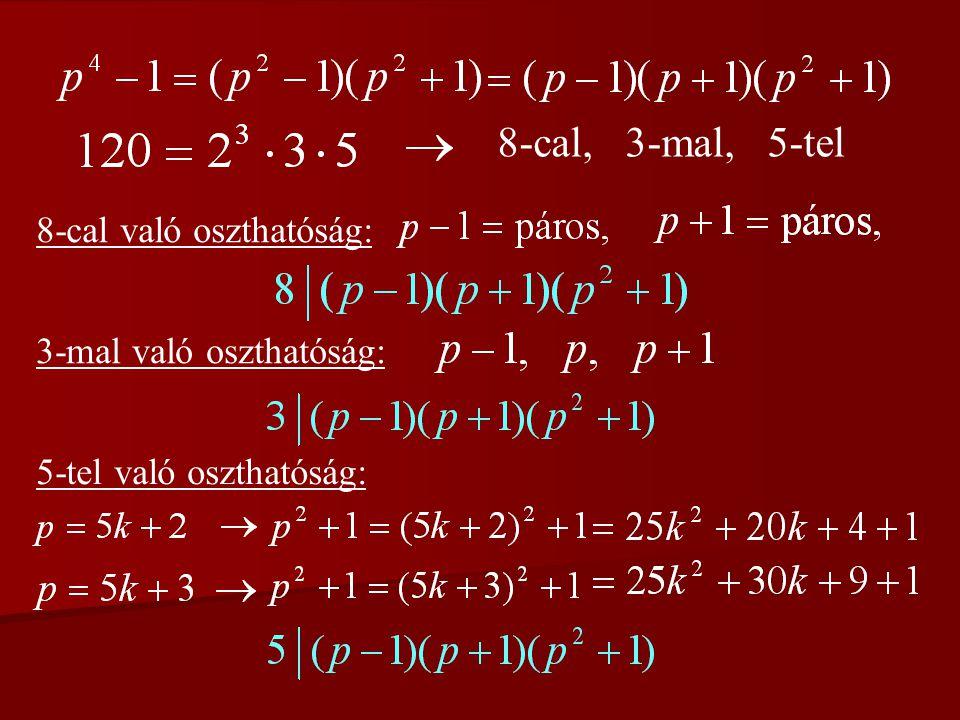8-cal, 3-mal, 5-tel 8-cal való oszthatóság: 3-mal való oszthatóság: 5-tel való oszthatóság: