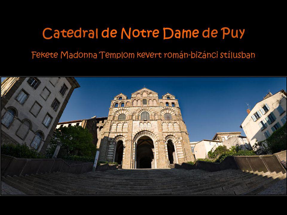 Catedral de Notre Dame de Puy Fekete Madonna Templom kevert román-bizánci stílusban