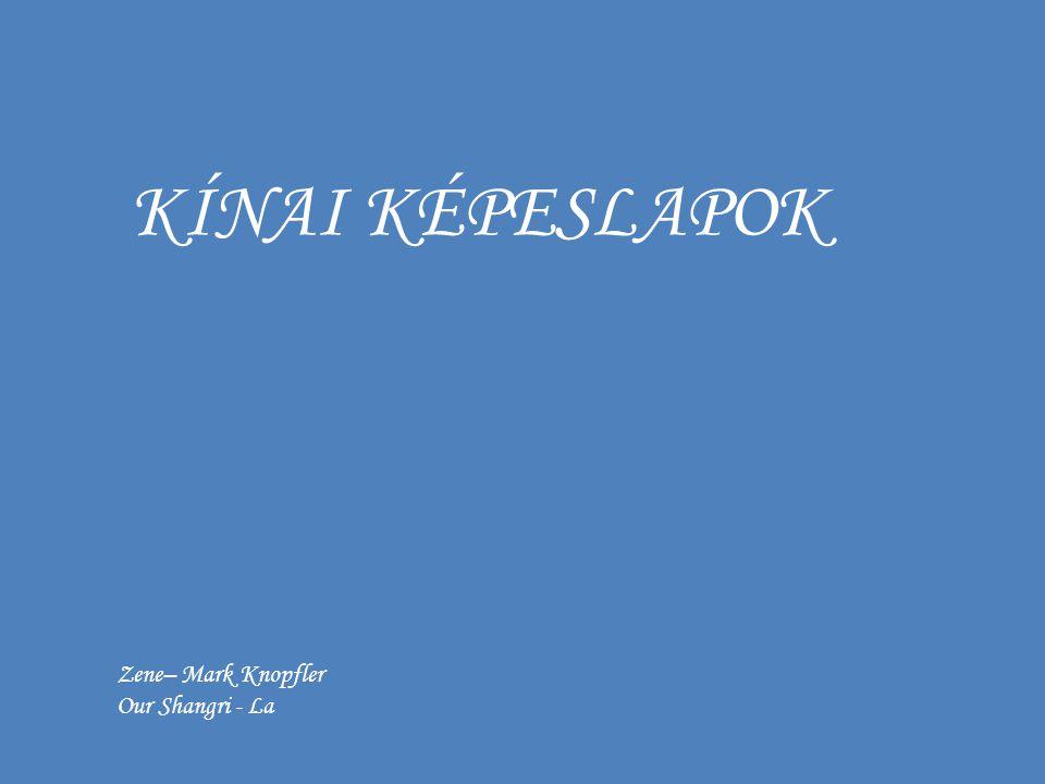 KÍNAI KÉPESLAPOK Zene– Mark Knopfler Our Shangri - La