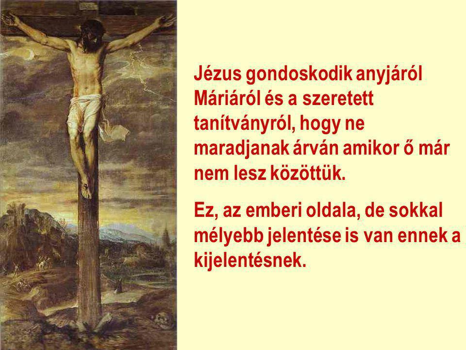 """""""Amikor Jézus meglátta anyját és az ott álló tanítványt, akit szeretett, így szólt: 'Asszony, íme, a te fiad!' aztán azt mondta a tanítványnak: 'Íme,"""
