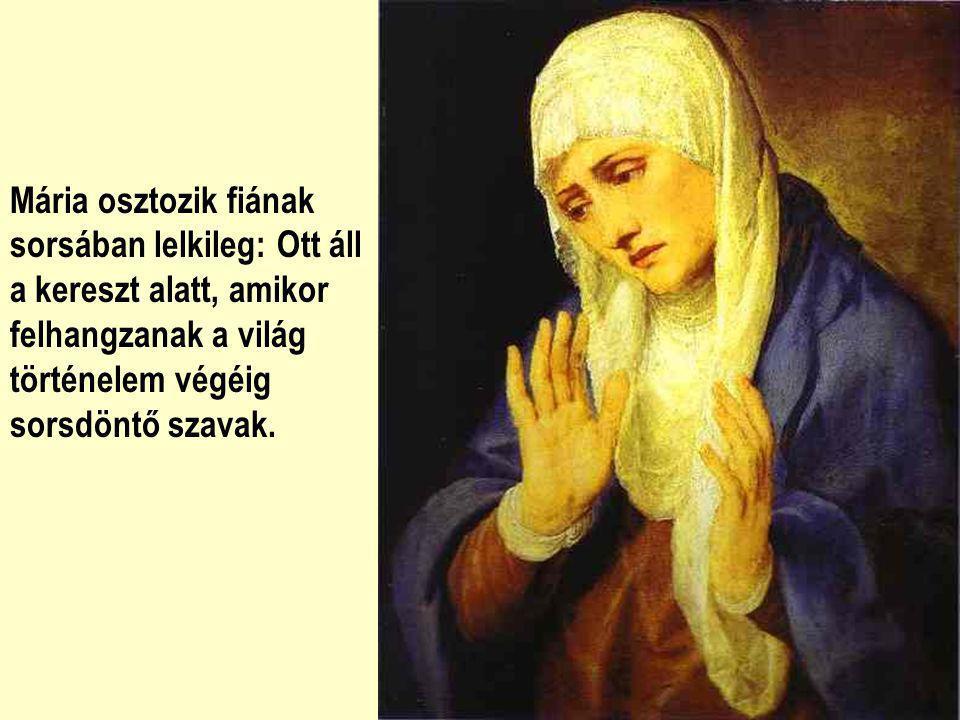 Mária teremtmény, az idősebb nővér, aki előttünk jár és hív, biztat, tanít és bátorít.
