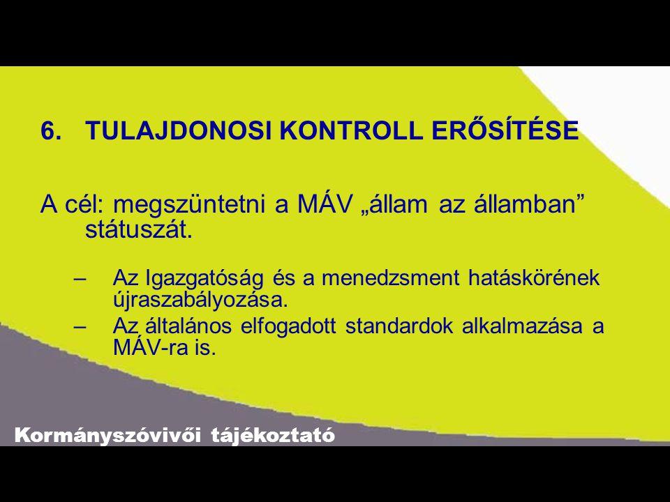Kormányszóvivői tájékoztató 7.A MENEDZSMENT MEGÚJÍTÁSA –Vezetői szintek csökkentése –MÁV Rt.