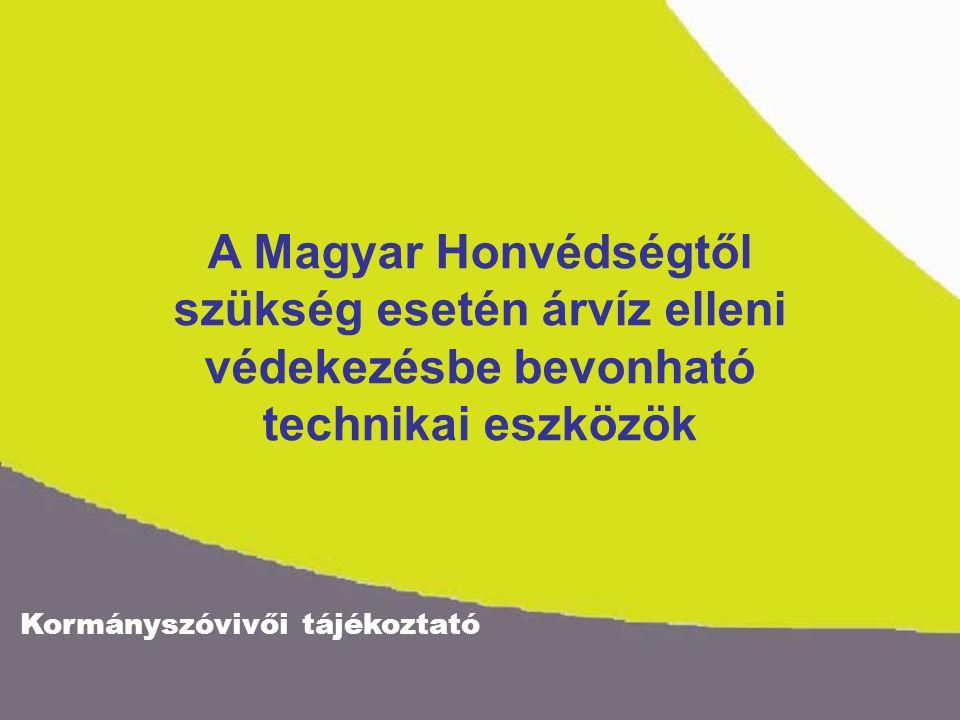 A Magyar Honvédségtől szükség esetén árvíz elleni védekezésbe bevonható technikai eszközök