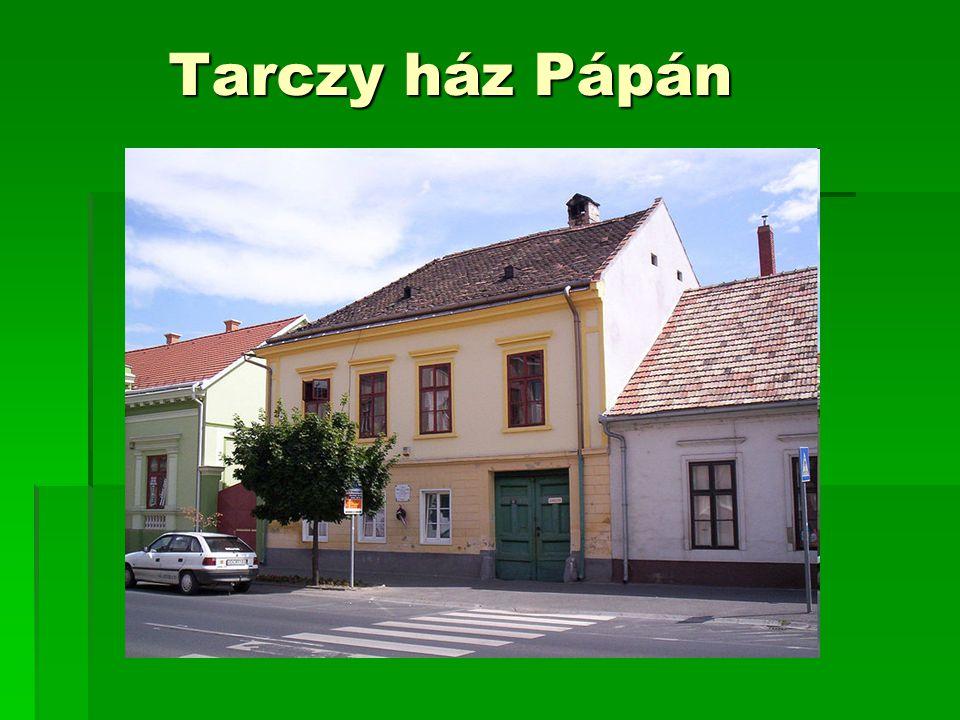 Tarczy ház Pápán Tarczy ház Pápán