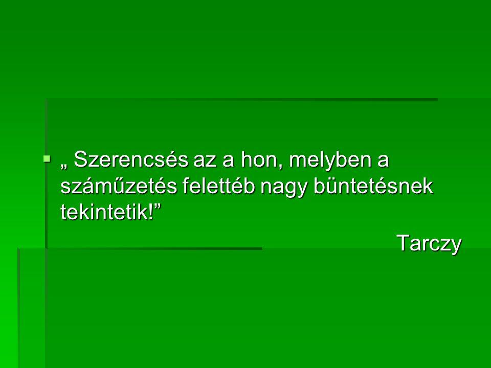 """ """" Szerencsés az a hon, melyben a száműzetés felettéb nagy büntetésnek tekintetik!"""" Tarczy"""
