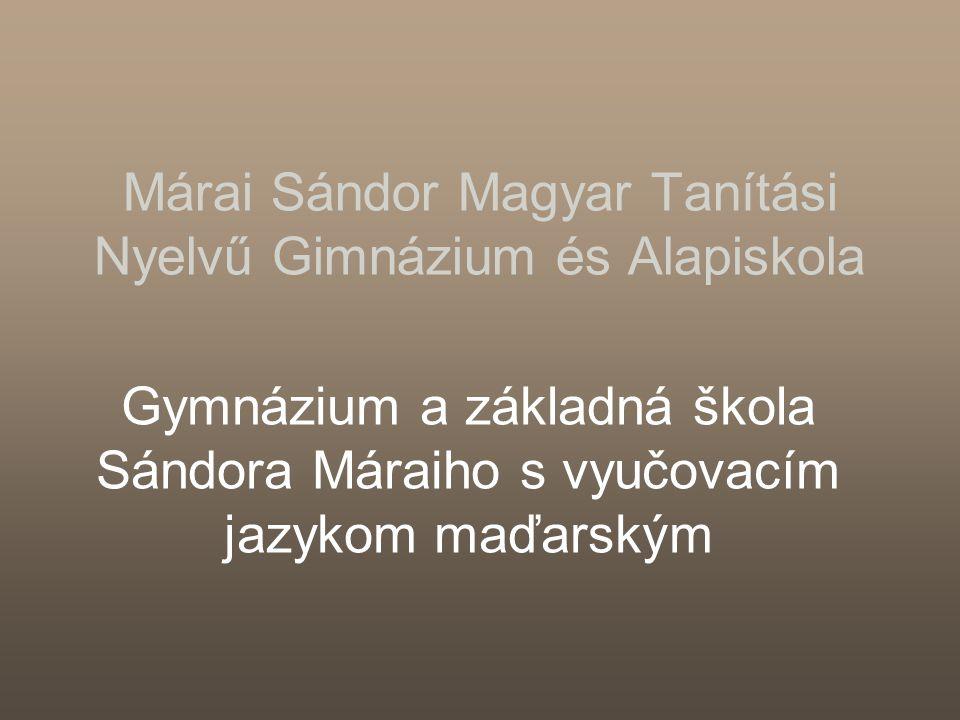 Márai Sándor Magyar Tanítási Nyelvű Gimnázium és Alapiskola Gymnázium a základná škola Sándora Máraiho s vyučovacím jazykom maďarským