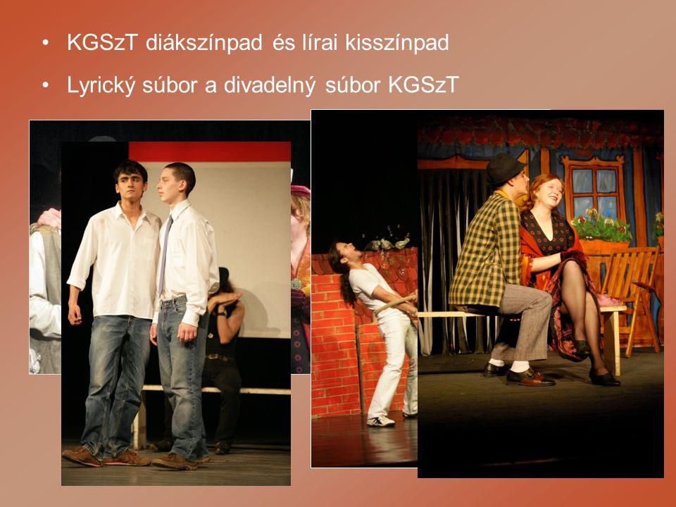 KGSzT diákszínpad és lírai kisszínpad Lyrický súbor a divadelný súbor KGSzT