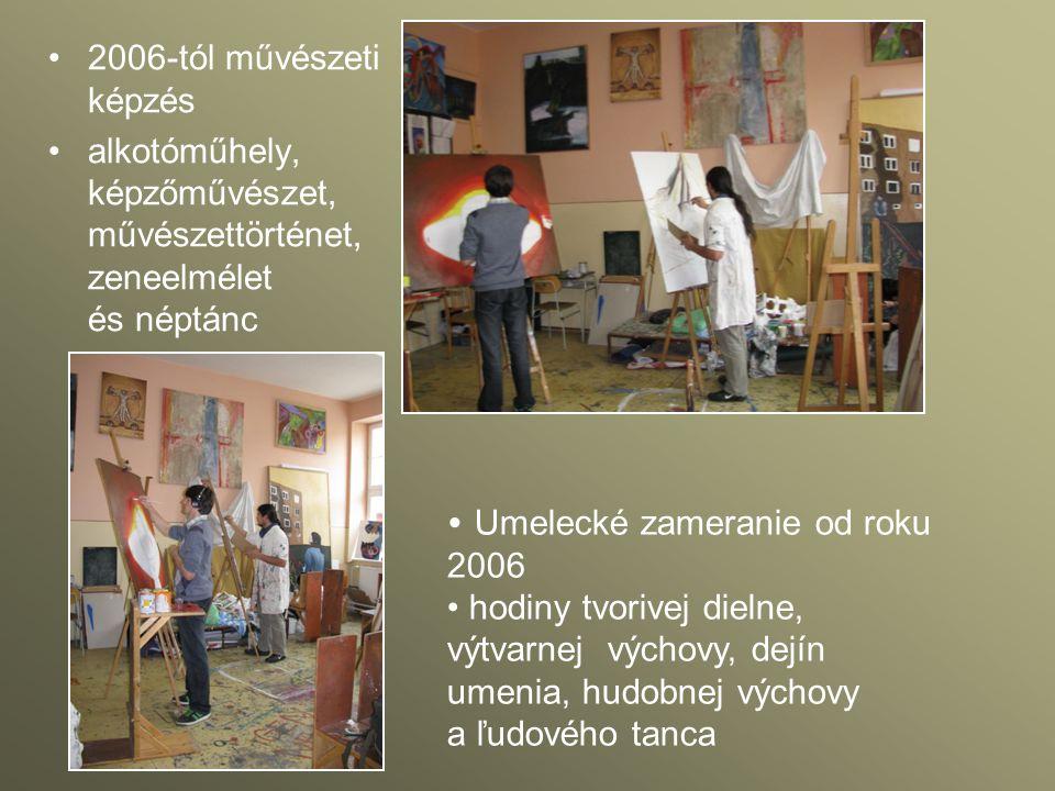 2006-tól művészeti képzés alkotóműhely, képzőművészet, művészettörténet, zeneelmélet és néptánc Umelecké zameranie od roku 2006 hodiny tvorivej dielne, výtvarnej výchovy, dejín umenia, hudobnej výchovy a ľudového tanca