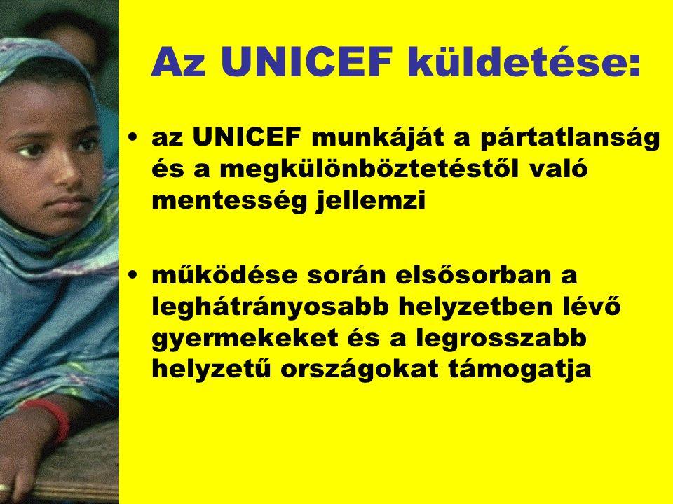 Az UNICEF küldetése: az UNICEF munkáját a pártatlanság és a megkülönböztetéstől való mentesség jellemzi működése során elsősorban a leghátrányosabb he