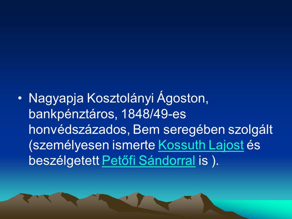 Nagyapja Kosztolányi Ágoston, bankpénztáros, 1848/49-es honvédszázados, Bem seregében szolgált (személyesen ismerte Kossuth Lajost és beszélgetett Pet