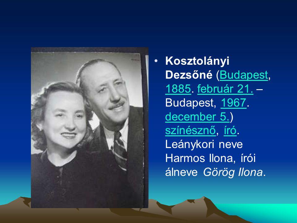 Kosztolányi Dezsőné (Budapest, 1885. február 21. – Budapest, 1967. december 5.) színésznő, író. Leánykori neve Harmos Ilona, írói álneve Görög Ilona.B