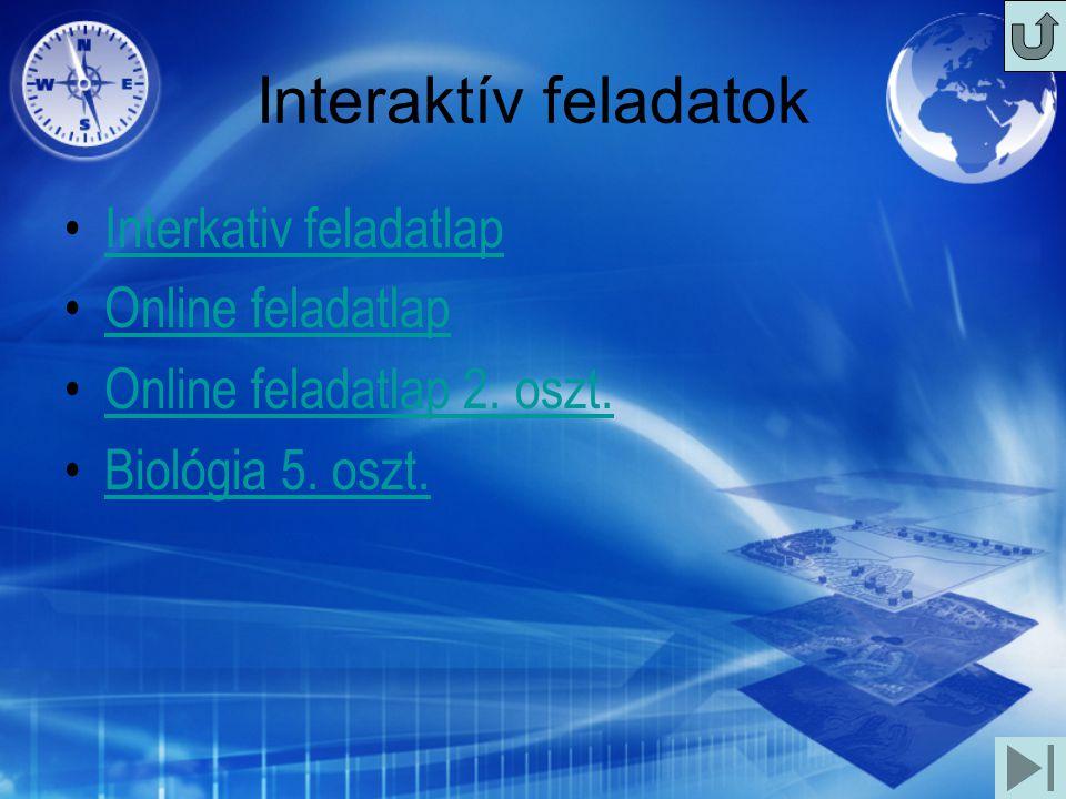 Interaktív feladatok Interkativ feladatlap Online feladatlap Online feladatlap 2.