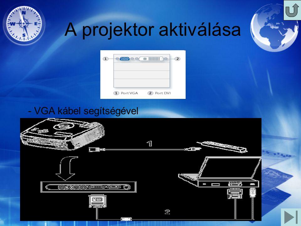 A projektor aktiválása - VGA kábel segítségével