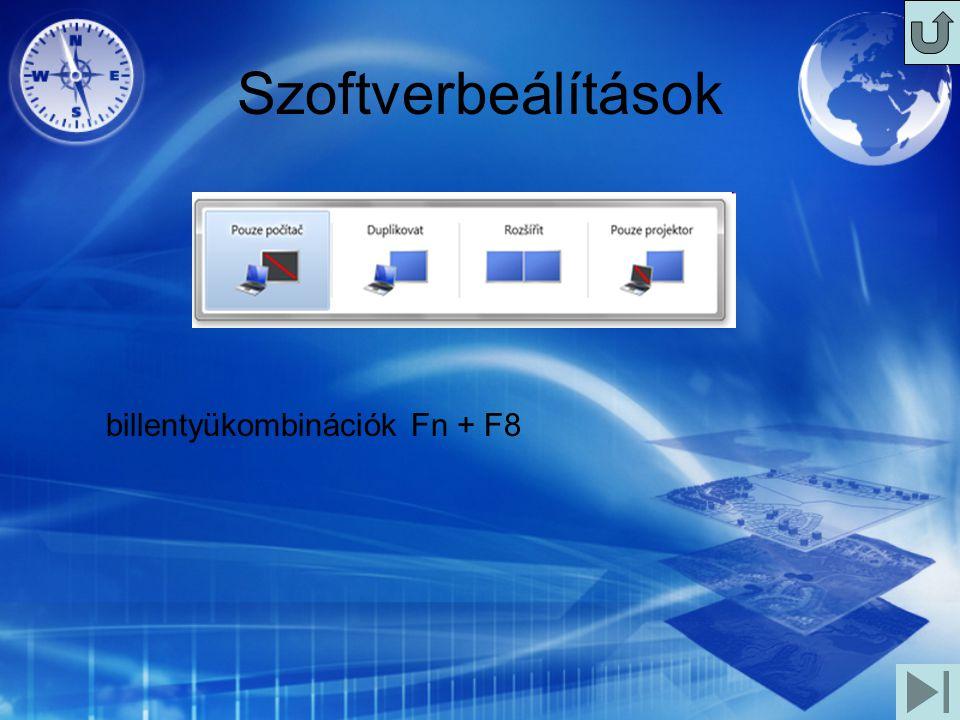 Szoftverbeálítások billentyükombinációk Fn + F8