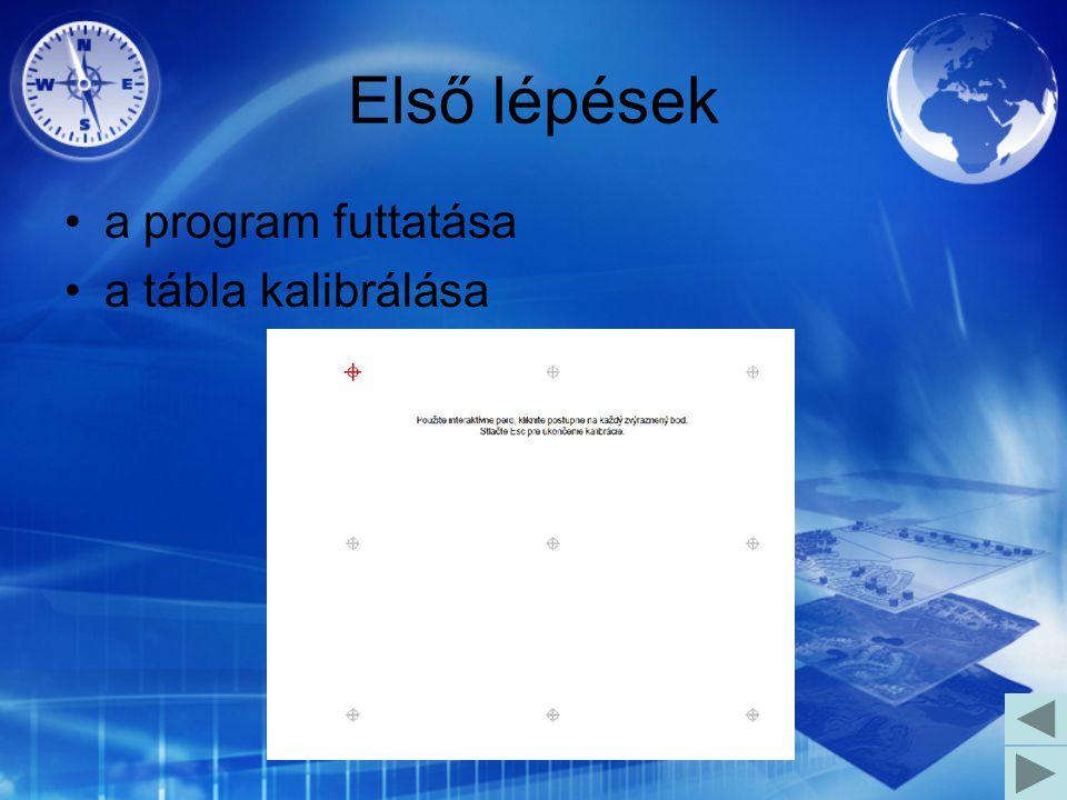 Első lépések a program futtatása a tábla kalibrálása