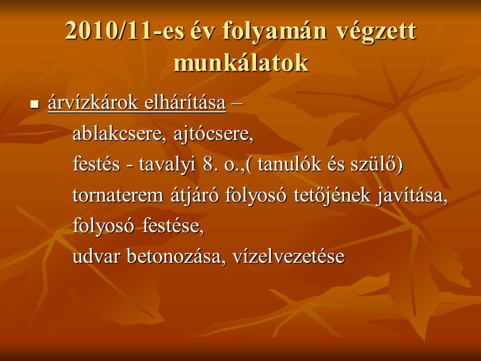 2010/11-es év folyamán végzett munkálatok árvízkárok elhárítása – árvízkárok elhárítása – ablakcsere, ajtócsere, ablakcsere, ajtócsere, festés - taval