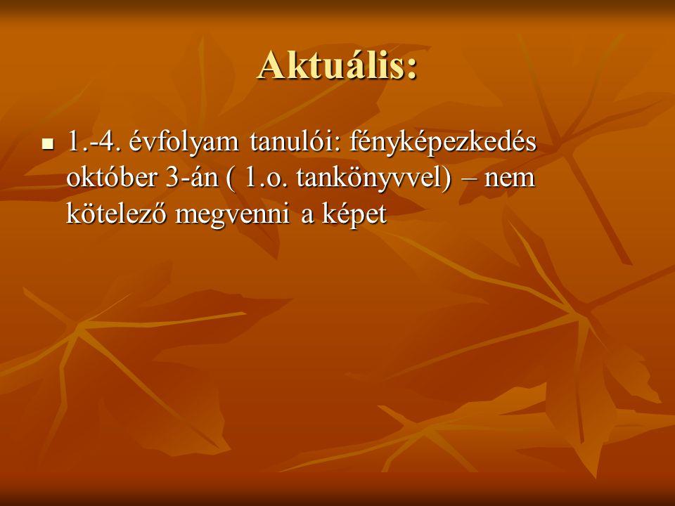 Aktuális: 1.-4. évfolyam tanulói: fényképezkedés október 3-án ( 1.o. tankönyvvel) – nem kötelező megvenni a képet 1.-4. évfolyam tanulói: fényképezked