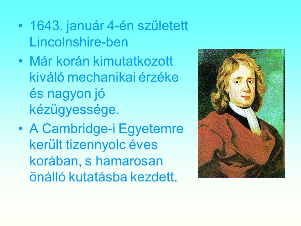 1643. január 4-én született Lincolnshire-ben Már korán kimutatkozott kiváló mechanikai érzéke és nagyon jó kézügyessége. A Cambridge-i Egyetemre kerül