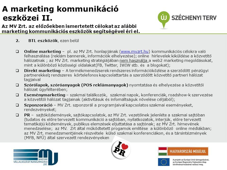 2.BTL eszközök, ezen belül  Online marketing – pl.