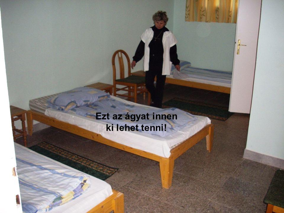 Ezt az ágyat innen ki lehet tenni!