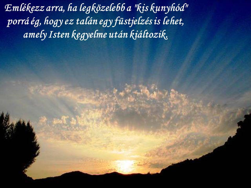 Könnyű elcsüggedni, amikor a dolgok rosszul mennek, de nem szabad elvesztenünk a reménységet, mert Isten dolgozik az életünkben, még akkor is, ha szen