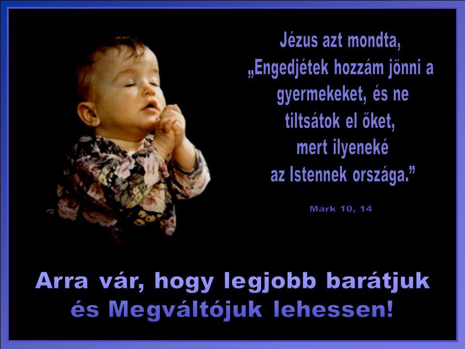 A gyerekeknek nem nehéz Jézust bemutatni.Kövesd a szíved.