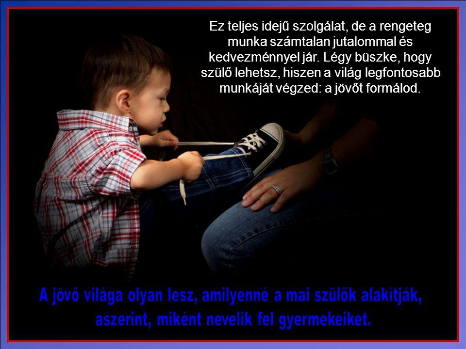 Mikor Isten megajándékoz minket egy gyermekkel, Isten előtti kötelességünk helyesen felnevelni.