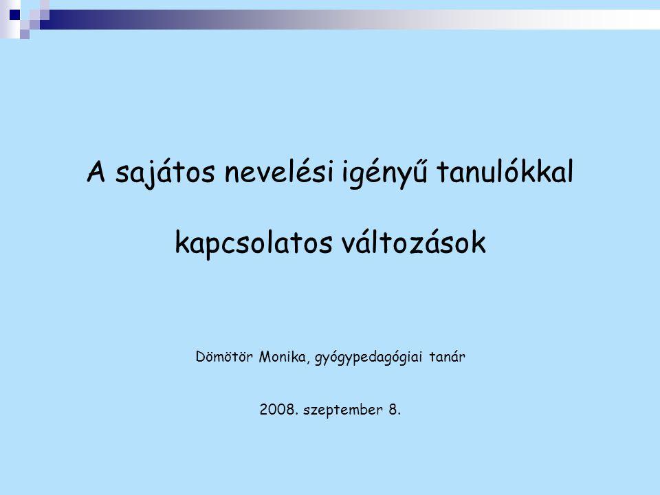 A SAJÁTOS NEVELÉSI IGÉNYŰ GYERMEKEK ARÁNYA Magyarországon Tanév Óvodába járók (%) Általános és középfokú iskolába járók (%) 2001/2002 1,23,6 2002/2003 1,54 2003/2004 1,74,4 2004/2005 1,84,7 2005/2006 1,65,1 EU-s átlag: 2,5